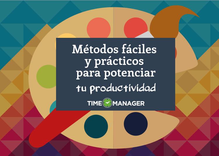 Métodos fáciles y prácticos para potenciar tu productividad (INFOGRAFÍA) - Time Manager
