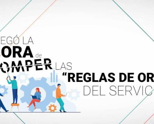 """""""REGLAS DE ORO DEL SERVICIO"""" LLEGÓ LA HORA DE ROMPERLAS"""